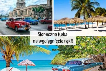 Słoneczna Kuba na wyciągnięcie ręki